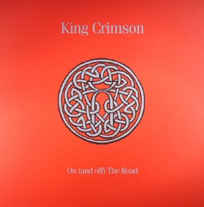 King Crimson - On and Off the Road (2016)