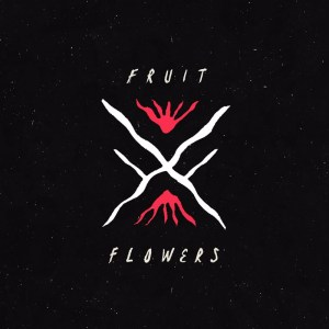 Fruit and Flowers - Drug Tax EP (2017)