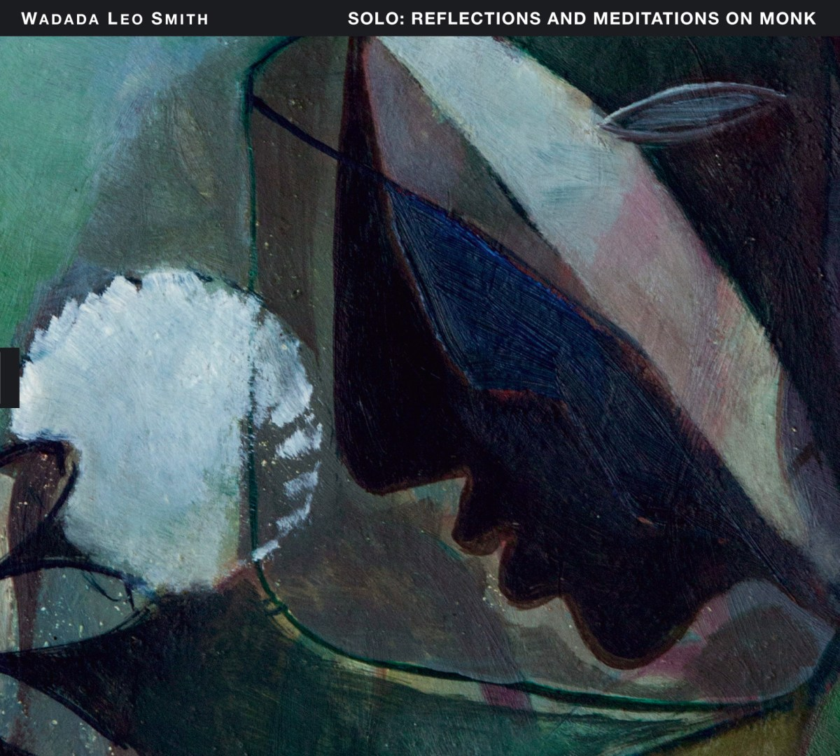 Wadada Leo Smith - Reflections and Meditations on Monk (Tum Records, 2017)