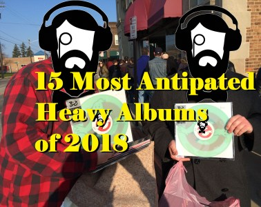 2018 Most Anticipated Heavy Records