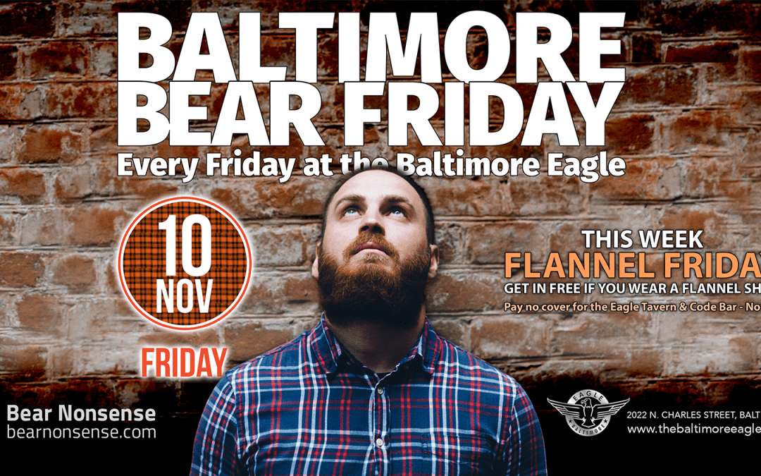 Flannel Friday means NO COVER for Baltimore Bear Friday (if you're in flannel)
