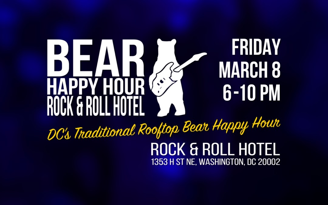 Bear Happy Hour at Rock & Roll Hotel – March 8
