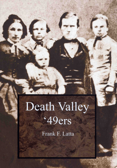 Death Valley '49ers by Frank F. Latta