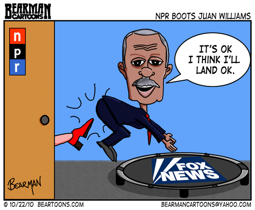 Bearman Cartoons Juan Williams Fired from NPR