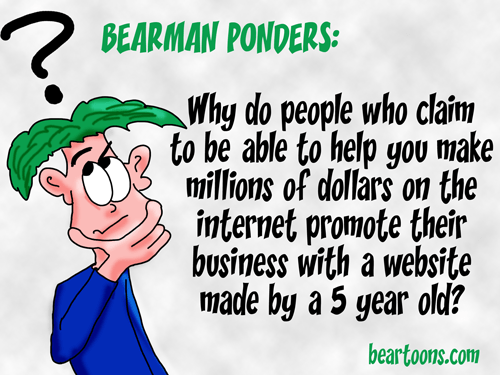 Bearman Ponders Internet Get Rich Quick Schemes