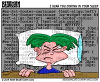 7 13 13 Bearman Cartoons Web Design Coding in Your Sleep Cartoon