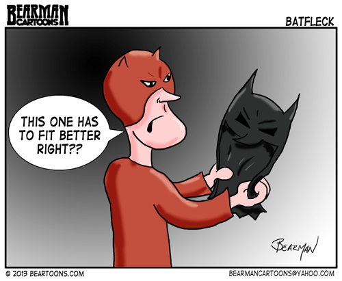 8 23 13 Bearman Cartoons Batfleck Ben Affleck trades in Daredevil for Batman costumes