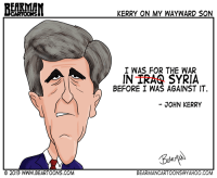 9-10-13 Bearman Cartoons John Kerry I was for the war