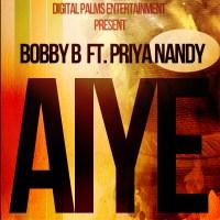 Aiye - Bobby B & Priya Nandy