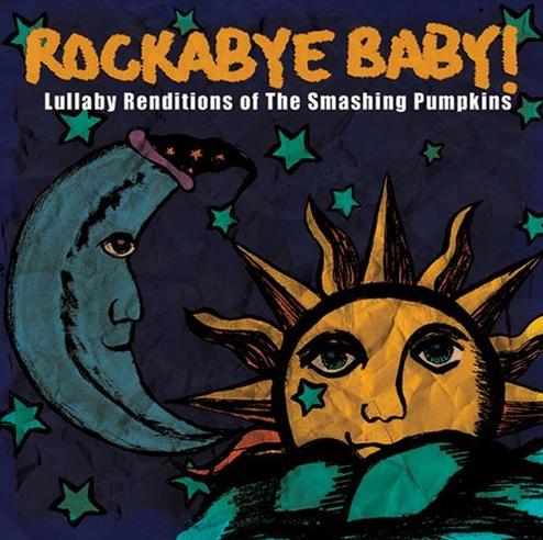 Rockabye Baby The Smashing Pumpkins!