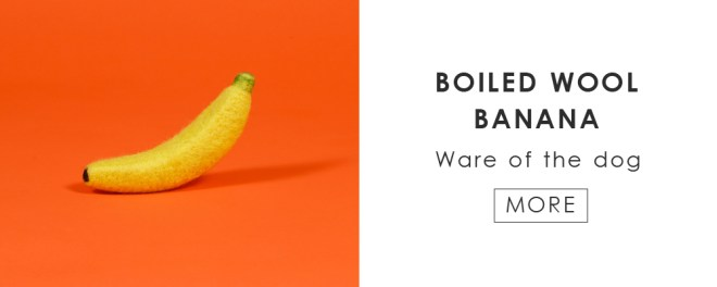 BOILED WOOL BANANA / WARE OF THE DOG