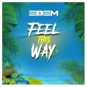 [Music] Edem – Feel This Way 23
