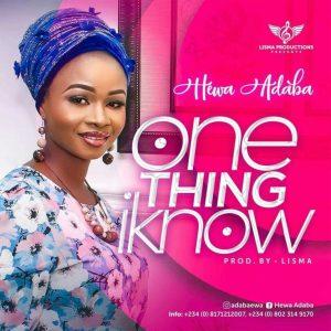 [GOSPEL MUSIC] Hewa Adaba – One Thing I Know (Pro. by Segun Lisma) 4