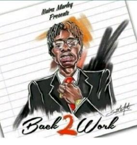 [MUSIC] Naira Marley - Back 2 Work 4