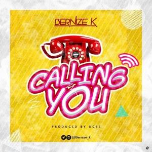 [MUSIC] BERNIZE K - CALLING YOU 4