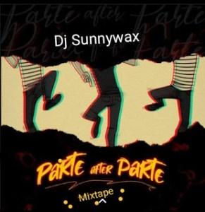 [Mixtape] Dj Sunnywax - Parte After Parte Mix 4