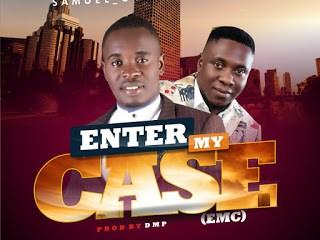 "[Music] Samuel-G –"" Enter My Case"" Ft Elder Dempster (Prod. DMP) 16"