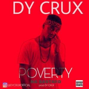 "[Music] Dy Crux -""Poverty Na Bastard"" 4"