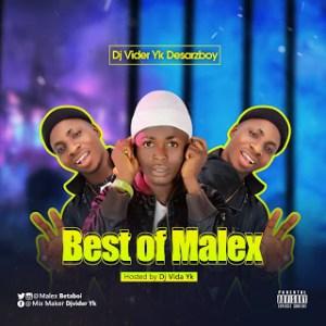 """[Mixtape] """"Best Of Malex""""- Hosted By DJ Vider YK Desarzboy 4"""