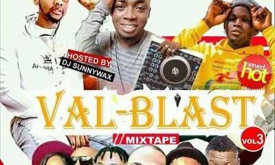 "[Mixtape] Dj Sunnywax -""Val Blast Vol3"" @djsunnywax0 8"