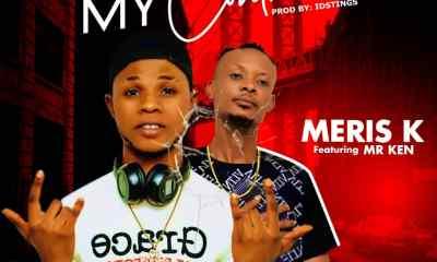 "[Music] Meris K -""My Controller"" Ft. Mr Ken 2"