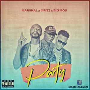 "Marshal Ranking -""Party"" Ft Bigmoz & Mfizz 4"