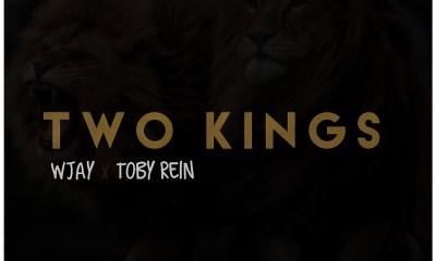 """Wjay -""""Two Kings"""" Ft Toby Rein 3"""