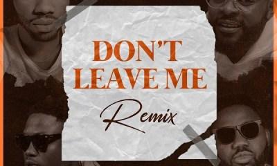 "Josh2funny x Falz x Vector x Magnito – ""Don't Leave Me"" (Remix) 12"