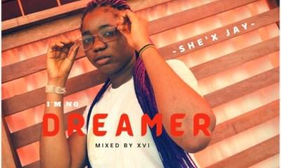 """She'x Jay -""""I'm No Dreamer"""" 2"""