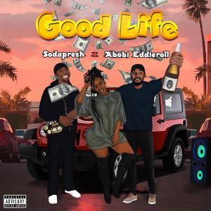 "SodaPresh -""Good Life"" Ft Abobi Eddieroll 4"