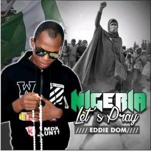 "Eddie Dom -""Nigeria Let's Pray"" 4"