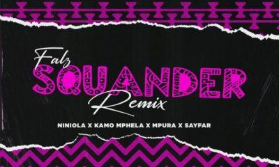 "Falz, Kamo Mphela, Mpura, Niniola x Sayfar – ""Squander (Remix)"" 2"