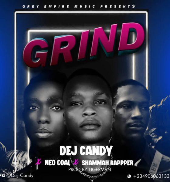 Dej Candy - Grind ft Neo Coal x Shammah Rapper 1