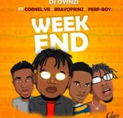 "Dj Oyinzi -""Weekend"" Feat. Bravoprinz, Cornel Vii, Pereboy (prod. Sbling) 15"