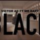 """[Lyric video] Victor AD x Mr Eazi – """"Black LYRICS"""" 25"""