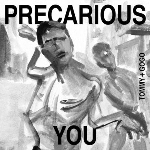 Precarious You Album ~ Tommy + Gogo