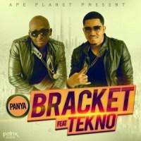 Bracket ft Tekno - Panya