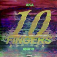 AKA ft. Anatii – 10 Fingers