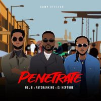 Del B Ft. Patoranking & DJ Neptune – Penetrate