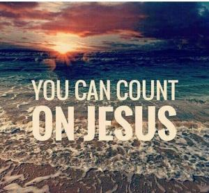 you can count on Jesus