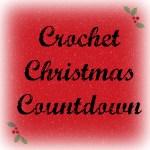 Tuesday Tidbits… Crochet Christmas Countdown!
