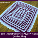 2019 Crochet with Me!! Mystery Afghan Gallery and Giveaway Winner!!!