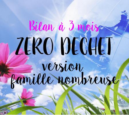 Le Zéro Déchet pour une famille nombreuse, bilan à 3 mois