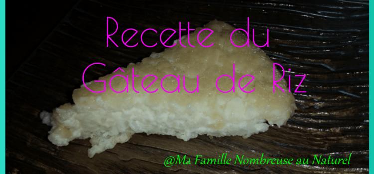Gâteau de riz {Recette}
