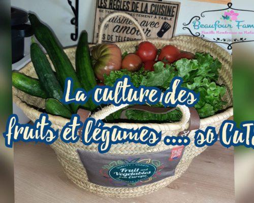 La culture des fruits et légumes …so CuTE