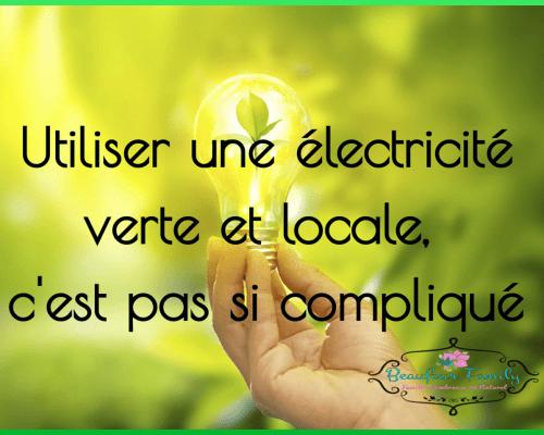Utiliser une électricité verte et locale