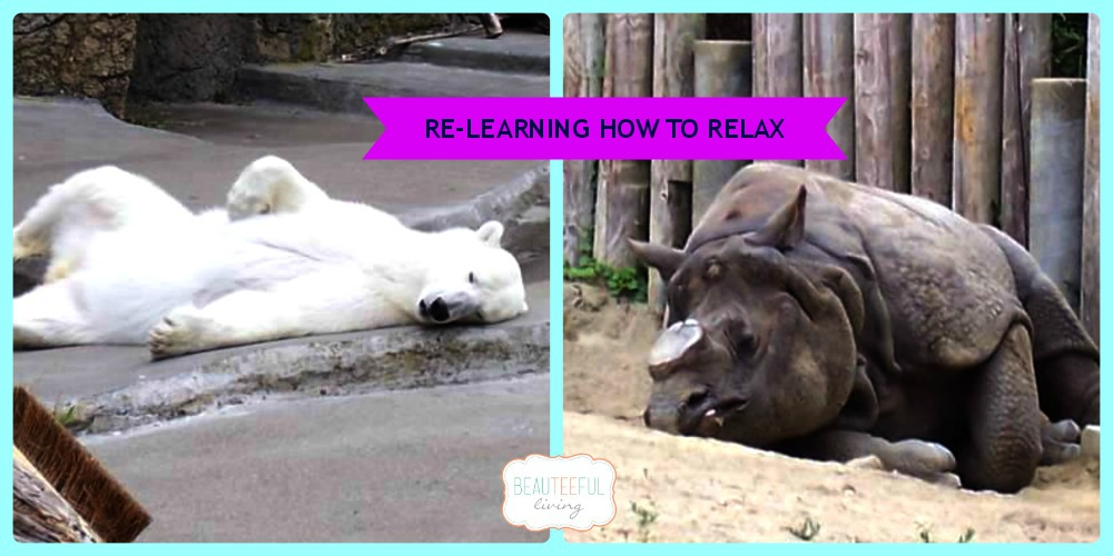 Re-learning How To Relax
