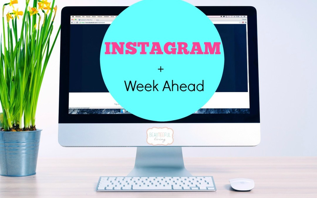 Instagram and week ahead