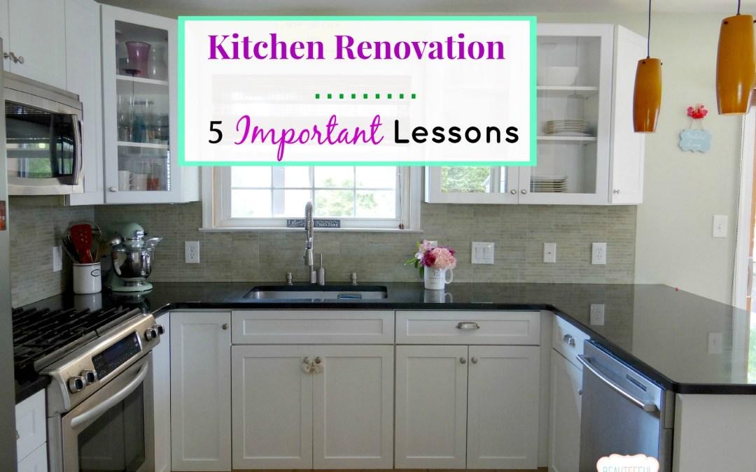 Kitchen Renovation – 5 Important Lessons