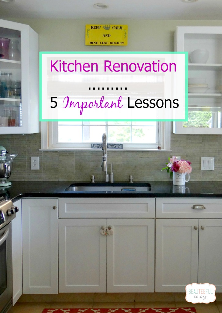 Kitchen Renovation Lessons - Beauteeful Living